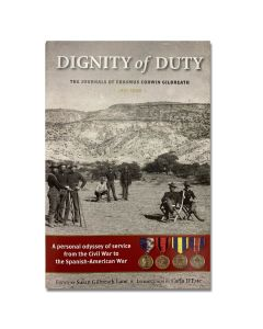Dignity of Duty, the Journals of Eramus Corwin Gilbreath