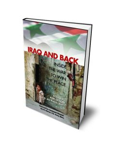Iraq and Back: Inside the War to Win the Peace Book