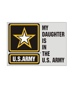 My Daughter Is In The U.S. Army Decal