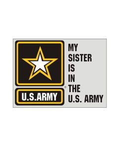 My Sister Is In The U.S. Army Decal
