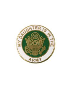 My Daughter is in The Army Pin
